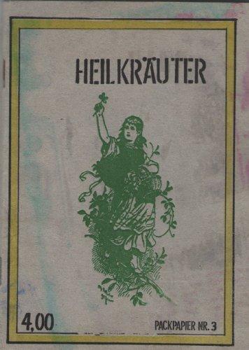 Heilkräuter-Fibel. - Heilkräuter-drucke