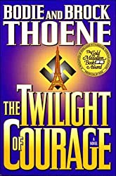 The Twilight of Courage: A Novel by Bodie Thoene (1994-09-01)