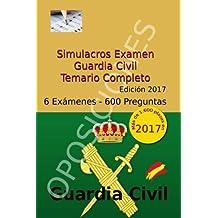 Simulacros Examen Guardia Civil - Edición 2017: Test Completos - Temario Escala Cabos y Guardias: Volume 3 (Test Oposiciones Guardia Civil)