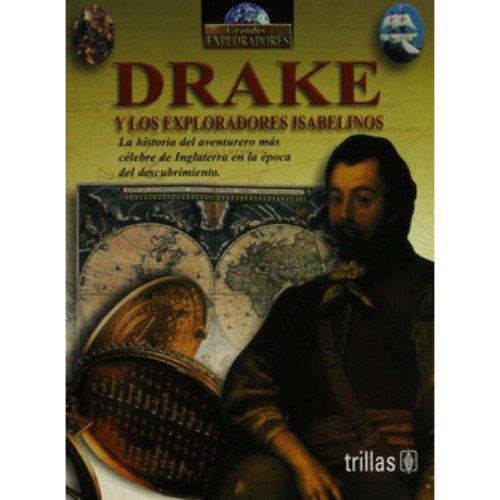 Drake y los exploradores Isabelinos/Drake and the Elizabethan Explorers (Grandes exploradores/Great Explorers) por John Guy