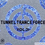 Tunnel Trance Force Vol.21