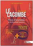 Lacombe - Précis d'anatomie et de physiologie humaines: Texte + Atlas - La référence incontournable en anatomie...