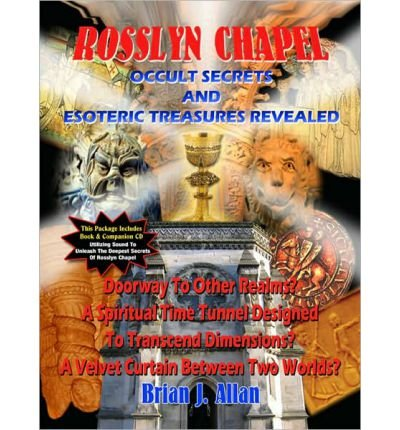 Rosslyn Chapel - Occult Secrets and Esoteric Treasures Revealed (Book and Bonus Audio CD) (Paperback) - Common