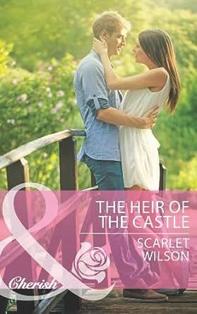 The Heir of the Castle (Mills & Boon Cherish) eBook: Scarlet Wilson