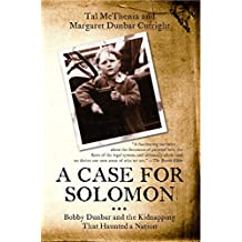A Case for Solomon: Bobby Dunbar and the Kidnapping That Haunted a Nation (English Edition)