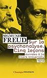 Sur la psychanalyse : Cinq leçons donnéees à la Clark University