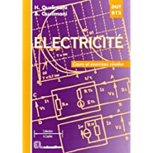 Electricité : cours et exercices résolus : DUT - BTS - DEUG A - IUP - CNAM - IUFM, classes préparatoires aux écoles d'ingénieurs électroniciens by Habiba Ouslimani (1997-04-05)