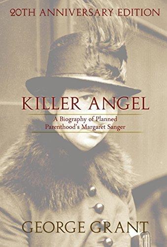 killer-angel-a-biography-of-planned-parenthoods-margaret-sanger-by-george-grant-2014-09-21