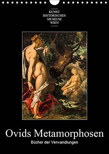 Ovids Metamorphosen - Bücher der VerwandlungenAT-Version (Wandkalender 2019 DIN A4 hoch): Themen aus Ovids Metamorphosen, dargestellt auf Gemälden der ... (Monatskalender, 14 Seiten ) (CALVENDO Kunst)
