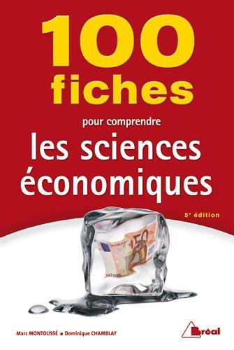 100 fiches pour comprendre les sciences écomomiques