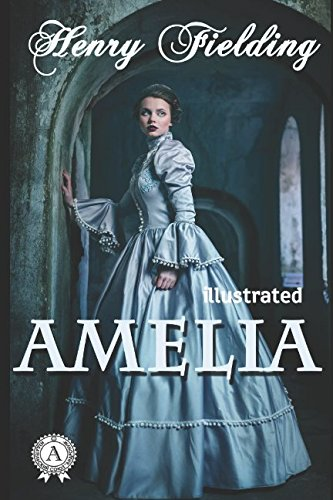 Amelia (illustrated) (Illustrated Classics Library, Band 32)