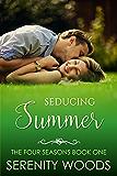 Seducing Summer: A Sexy New Zealand Romance (The Four Seasons Book 1)