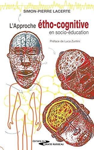 L'approche étho-cognitive en psycho-éducation: Un ouvrage de référence par Simon-Pierre Lacerte