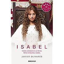 Isabel: Todos conocen a la reina, pero ninguno a Isabel (BEST SELLER)