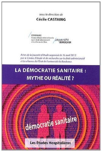 La démocratie sanitaire : mythe ou réalité ? par Cécile Castaing