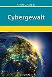 Cybergewalt: Bestandesaufnahme und grundlegende Probleme aus völkerrechtlicher Sicht
