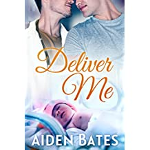 Deliver Me: An Mpreg Romance (Silver Oak Medical Center Book 1) (English Edition)