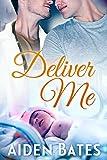 Deliver Me: An Mpreg Romance (Silver Oak Medical Center Book 1)