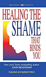 Healing the Shame that Binds You by John Bradshaw (2015-08-01)