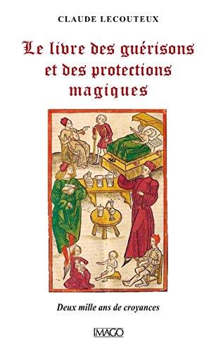 Le livre des guérisons et des protections magiques (IMAGO (EDITIONS) par Claude Lecouteux
