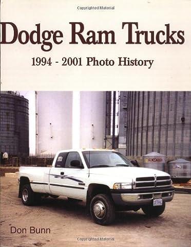 Dodge Ram Trucks 1994-2001 (Photo History) by Don Bunn (1-Jan-2002) (1994 2001 Dodge Ram)