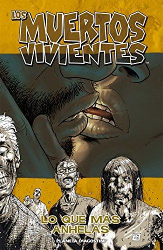 Los muertos vivientes nº 04: Lo que más anhelas (Los Muertos Vivientes serie) por Robert Kirkman