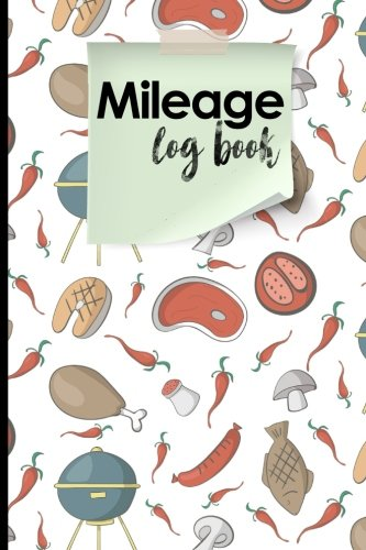 Mileage Log Book: Vehicle Mileage Expense Tracker Log Book For Small Businesses, Cute BBQ Cover Gps-bar