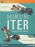 Mirum iter. Grammatica. Lezioni. Per le Scuole superiori. Con e-book. Con espansione online: 1