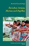 Zwischen Ariane, Merian und Papillon: Geschichten aus Französisch-Guayana und Suriname -