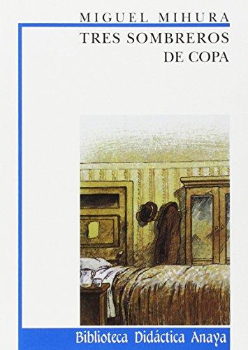 Tres sombreros de copa: 20 (Clásicos - Biblioteca Didáctica Anaya) por Miguel Mihura