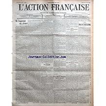 ACTION FRANCAISE (L') [No 80] du 20/03/1912 - DE L'INQUIETUDE AUX ALARMES PAR JACQUES BAINVILLE LA POLITIQUE - VICTOIRE SYNDICALISTE PAR CH. M. ECHOS PAR RIVAROL M. DE KIDERLEN-WCHTER DONNE SA DEMISSION LES CHAPONS PAR MAURICE PUJO AU JOUR LE JOUR - L'OISEAU ET L'URNE PAR ANDRE GAUCHER LA BLAGUE ET LE REEL - LES TRUCS DE LOUIS LEPINE.