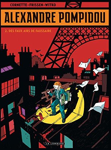 Alexandre Pompidou - tome 2 - Des faux airs de faussaire