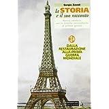 La storia e il suo racconto. Vol. 3A: Dalla Restaurazione alla Prima guerra mondiale. Per la Scuola media