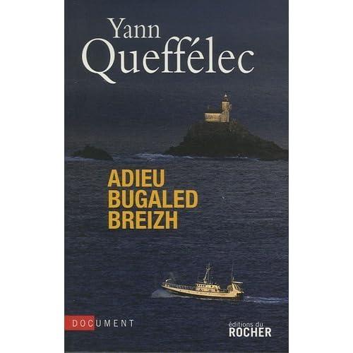 Adieu Bugaled Breizh de Queffélec. Yann (2009) Broché