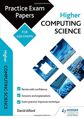 Higher Computing Science: Practice Papers for the SQA Exams (Scottish Practice Exam Papers)
