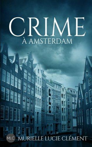 Crime à Amsterdam par Murielle Lucie Clément
