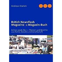 British Newsflash Magazine: : Magazin-Buch by Andreas Klamm (2008-06-25)