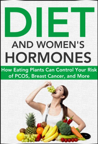 Plant Disease Controls (Diet and Women's Hormones: How Eating Plants Can Control Your Risk of PCOS, Breast Cancer, and More! (Natural Disease Prevention Book 1) (English Edition))