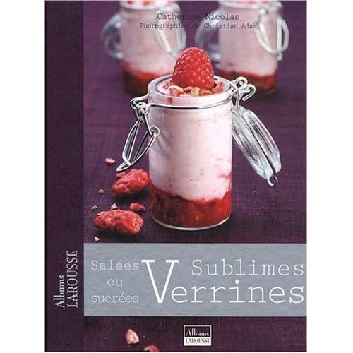 Sublimes verrines : Salées ou sucrées