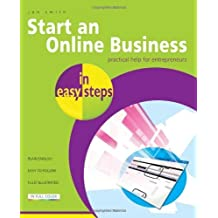 Start an Online Business in Easy Steps: Practical Help for Entrepreneurs by Jon Smith (2011-03-01)