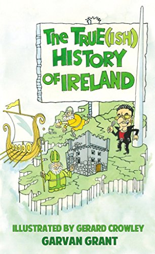 [(The True(Ish) History of Ireland)] [By (author) Garvan Grant ] published on (September, 2015)