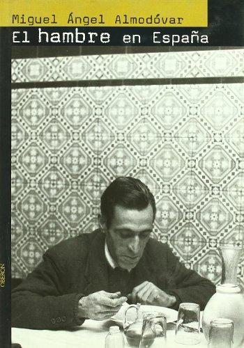 El hambre en España: Una historia de la alimentación (Memoria) por Miguel Ángel Almodóvar Martín