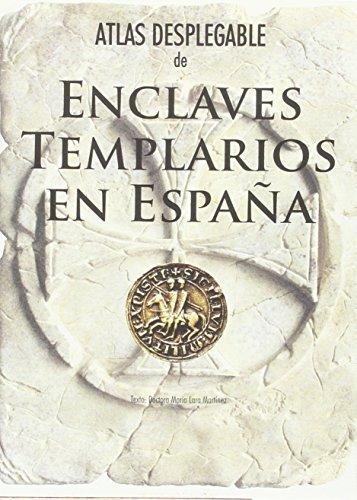 ATLAS DESPLEGABLE DE ENCLAVES TEMPLARIOS EN ESPAÑA por MARIA LARA MARTINEZ