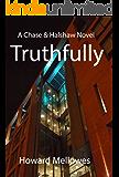 Truthfully: Chase & Halshaw #2