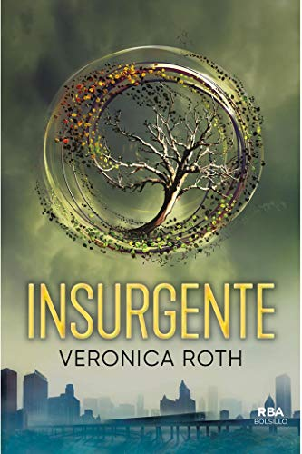 Insurgente (Trilogía Divergente nº 2) por Veronica Roth