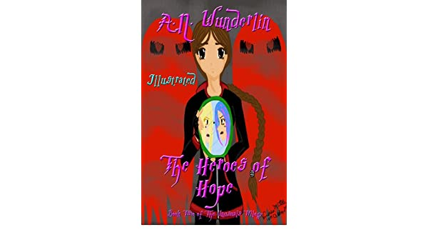 The Heroes of Hope; Illustrated (The Unusuals Trilogy Book 2)