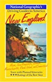 New England : Maine, New Hampshire, Vermont, Massachusetts, Rhode Island, and Connecticut (National Geographic's Driving Guides to America) by Kay Scheller (1997-03-01)