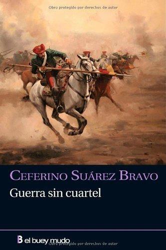 Guerra sin cuartel (Narrativa) por Ceferino Suárez Bravo