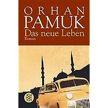 Das neue Leben: Roman