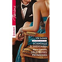 Scandale à Sherdana - Délicieuses promesses : Enfant Secret (Passions) (French Edition)